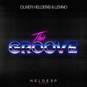 OLIVER HELDENS & LENNO - THIS GROOVE